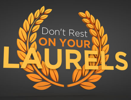Don't Rest on Your Laurels – Let Your Marketing Agency Keep You Current