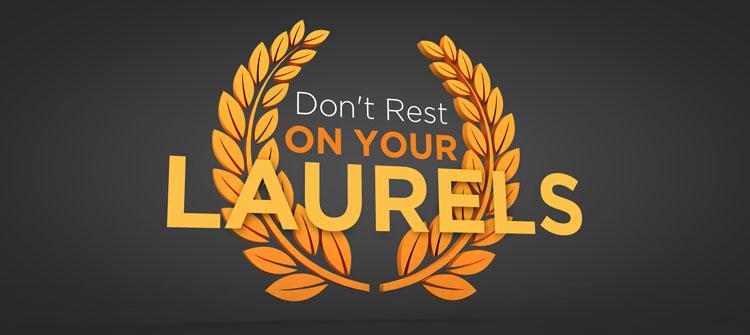 Dont-Rest-On-Your-Laruels