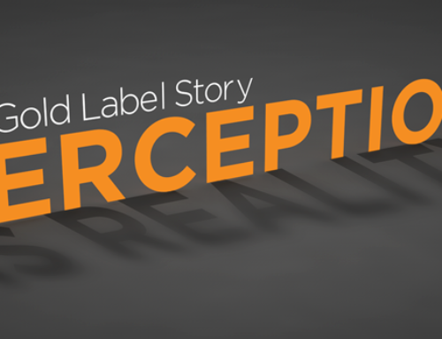 Perception is Reality – The Gold Label Story